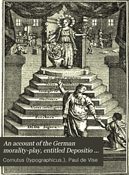 An account of the German morality play  entitled Depositio Cornuti typographici  with a rhythmical tr  of the Germ  version  by J Rist  of 1648  by W Blades  To which is added a repr  of the unique original version by P de Vise PDF