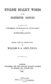 "English Dialect Words of the Eighteenth Century as Shown in the ""Universal Etymological Dictionary"" of Nathaniel Bailey: Volume 24, Issue 2"