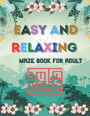 Easy And Relaxing Maze Book For Adult