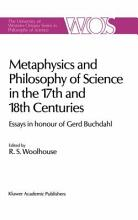 Metaphysics and Philosophy of Science in the Seventeenth and Eighteenth Centuries PDF