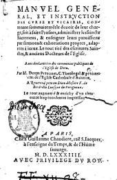 Manuel general, et instruction des curez et vicaires, contenant sommairement le deuoir de leur charge ... Par M. Denys Peronnet ..