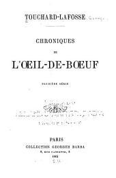 Chroniques de l'oeil-de-boeuf: Volume1