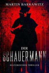 Der Schauermann: Historischer Thriller