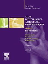 Atlas de techniques articulaires ostéopathiques: Tome 1. Les membres, Édition 2