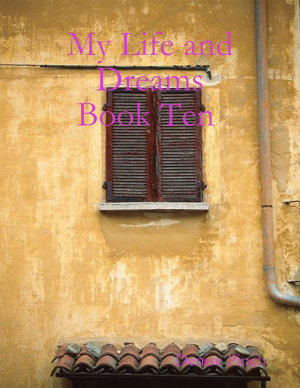 My Life and Dreams  Book Ten