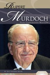 Rupert Murdoch: News Corporation Magnate