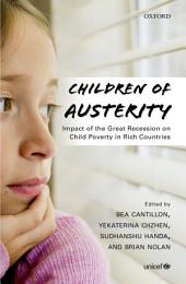 Children of Austerity: Impact of the Great Recession on Child Poverty in Rich Countries