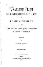 De Conjuratione Catalinae et De bello Jugurthino: libri ex historiarum libris quinque deperditis, orationes et epistolae
