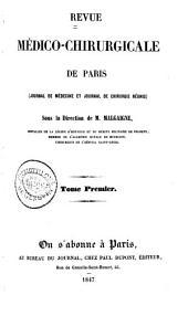 Revue médico-chirurgicale de Paris: (Journal de médecine et Journal de chirurgicale réunies.), Volumes1à2