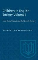 Children in English Society . Volume I