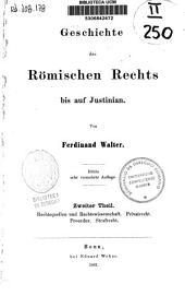 Geschichte des Römischen Rechts bis auf Justinian: Rechtsquellen und Rechtswissenschaft. Privatrecht. Procedur. Strafrecht, Band 2