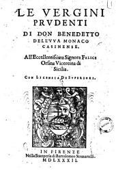 Le vergini prudenti di don Benedetto dell' Uva monaco casinense. ..