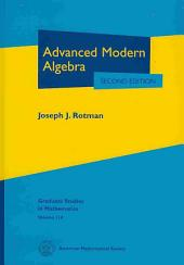 Advanced Modern Algebra