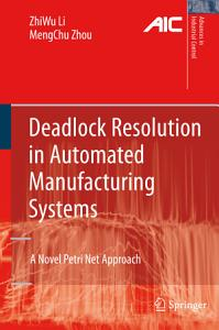 Deadlock Resolution in Automated Manufacturing Systems Book