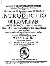 Introductio in philosophiam universam, veterem, et novam exegeticam, et dialecticam: usui, et commodo studiosae Iuventutis antehac edita. Philosophiae partem Metaphysicam ... complectens, Volume 2