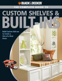 Black   Decker The Complete Guide to Custom Shelves   Built ins PDF