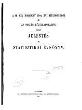 A.M. Kir. Kormány ... müködéseröi és az orság közállapolairöl szoló jelentés es statisztikai evkönyv: 7. kötet