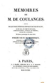 Memories suivis de lettres inedites de madame de Sevigne, de son fils, de l'abbe de Coulanges etc. publies par Louis Jean Nicolas Mommerque