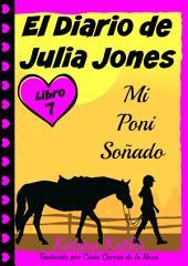 El Diario de Julia Jones - Libro 6 - Mi Poni Soñado