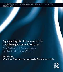 Apocalyptic Discourse in Contemporary Culture PDF