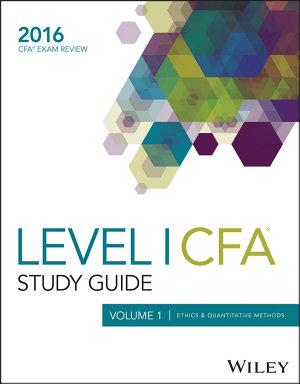 Wiley Study Guide for 2016 Level I CFA Exam  Ethics   quantitative methods