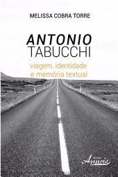 Antonio tabucchi: viagem, identidade e memória textual