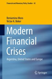Modern Financial Crises: Argentina, United States and Europe