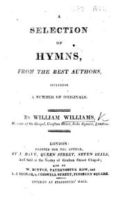 A selection of Hymns from the best authors, including a number of originals