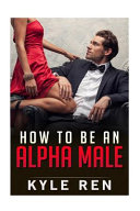How to Be an Alpha Male PDF