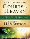 Receiving Healing from the Courts of Heaven Interactive Manual PDF