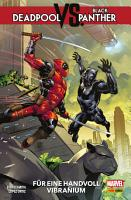 Deadpool vs  Black Panther   F  r eine Handvoll Vibranium PDF