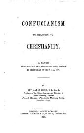 Confucianism in Relation to Christianity: A Paper Read Before the Missionary Conference in Shanghai on May 11th, 1877