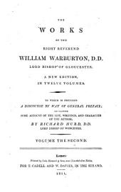 The Works: To which is Prefixed a Discourse by Way of General Preface, Containing Some Account of the Life, Writings, and Character of the Author, Volume 2