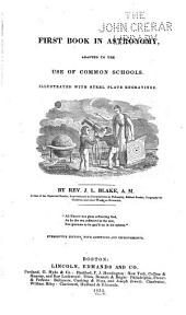 First Book in Astronomy: Adapted to the Use of Common Schools : Illustrated with Steel Plate Engravings