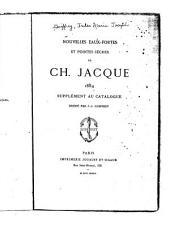 Nouvelles eaux-fortes et pointes sèches de Ch. Jacque, 1884: supplément au catalogue