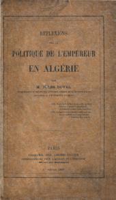 Réflexions sur la politique de l'empereur en Algérie