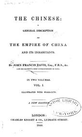 The Chinese: A General Description of the Empire of China and Its Inhabitants, Volume 1