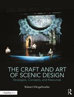 The Craft and Art of Scenic Design PDF