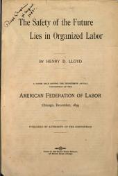 The Safety of the Future Lies in Organized Labor