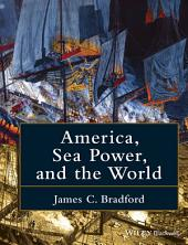 America, Sea Power, and the World