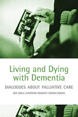 Living and Dying with Dementia
