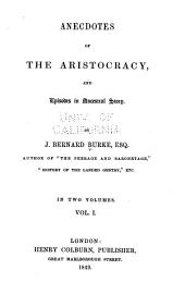 Anecdotes of the aristocracy: and episodes in ancestral story, Volume 1