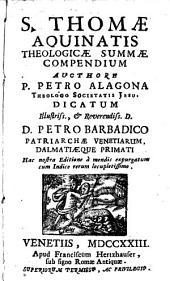 Sancti Thomae Aquinatis theologicae summae compendium aucthore P. Pietro Alagona theologo Societatis Jesu