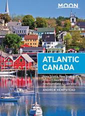 Moon Atlantic Canada: Nova Scotia, New Brunswick, Prince Edward Island, Newfoundland & Labrador, Edition 9