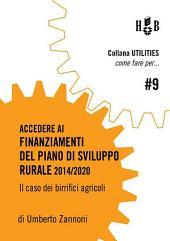 Come fare per accedere ai finanziamenti del Piano di Sviluppo Rurale 2014/2020: Il caso dei birrifici agricoli