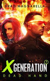 XGeneration 7: Dead Hand