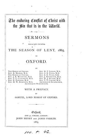The enduring conflict of Christ with the sin that is in the world  sermons preached during Lent  1865  in Oxford PDF