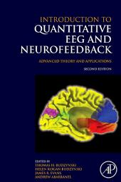 Introduction to Quantitative EEG and Neurofeedback: Advanced Theory and Applications, Edition 2