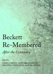 Beckett Re-Membered: After the Centenary