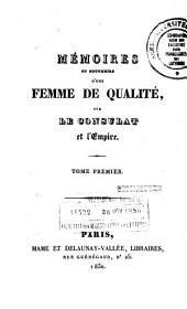 Mémoires et souvenirs d'une femme de qualité, sur le consultat et l'empire: Volume1